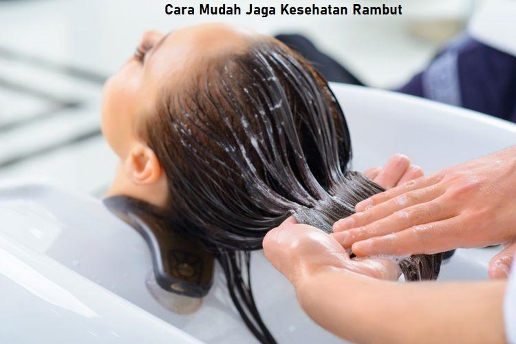 Cara Mudah Jaga Kesehatan Rambut