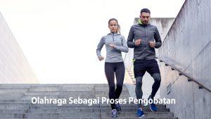 Olahraga Sebagai Proses Pengobatan