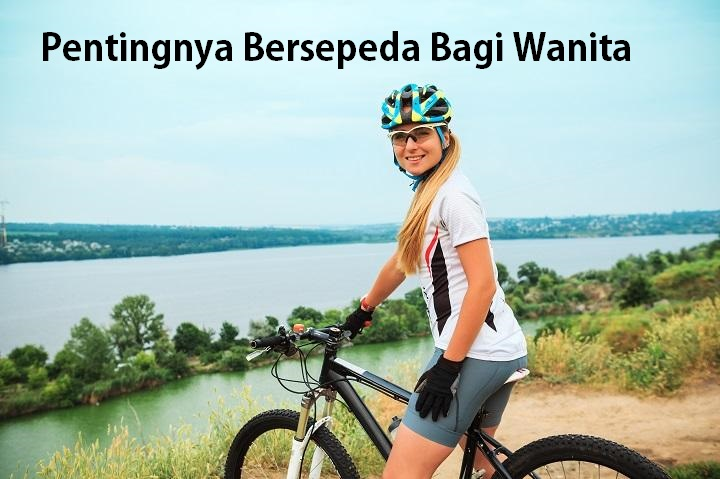 Pentingnya Bersepeda Bagi Wanita
